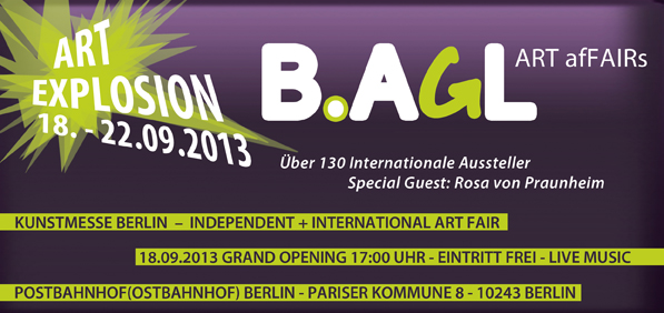 Art Explosion 2013 - auf der Unabhängigen Kunstmesse B.AGL ART afFAIRs in Berlin im Postbahnhof vom 18. - 22.09.2013
