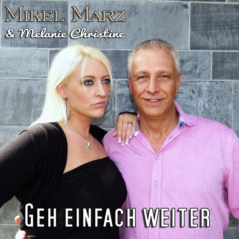 Geh einfach weiter - Die neue Single von Mikel Marz und Melanie Christine