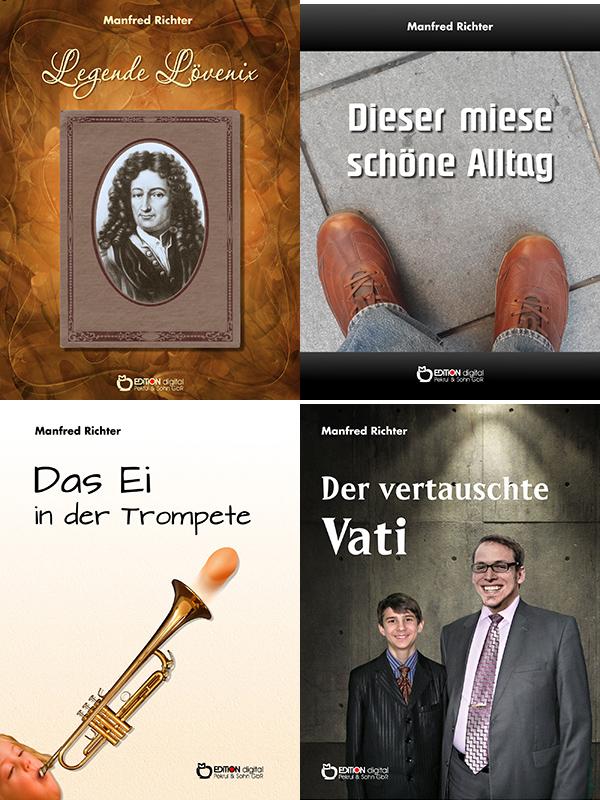 Die Trompete von Tante Amalie, Leibniz und ein Rollentausch - EDITION digital veröffentlicht vier Bücher von Manfred Richter