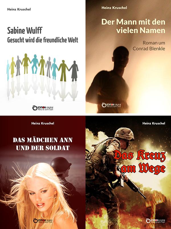 Auf der Suche nach der freundlichen Welt - EDITION digital verlegt 28 Titel von Heinz Kruschel als E-Books